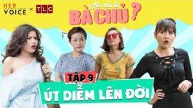 Ai Mới Là Bà Chủ? sitcom - Tập 9: Út Diễm Lên Đời - Kiều Linh, Nam Thư, Puka