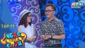 Ngạc Nhiên Chưa   Tập 77 Full   Tino & Hoàng Yến Chibi   22/3/2017