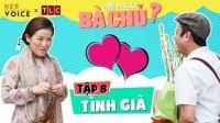 Ai Mới Là Bà Chủ? sitcom - Tập 8: Tình Già - Kiều Linh, Nam Thư, Puka